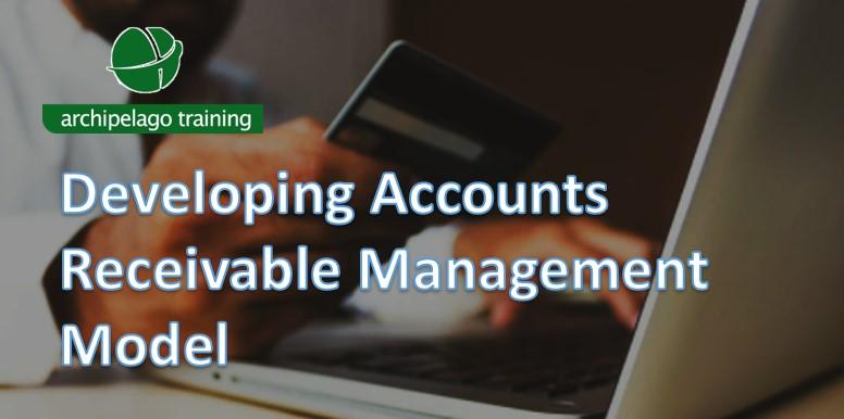 Developing Accounts Receivable Management Model
