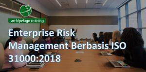 Enterprise Risk Management Berbasis ISO 31000:2018