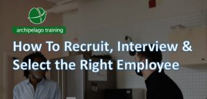 How To Recruit, Interview & Select the Right Employee