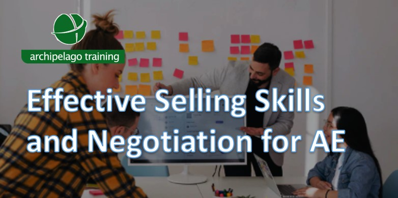 Effective Selling Skills and Negotiation for AE